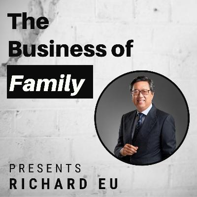Richard Eu - Family Politics, Consolidating Power, Going Public & Taking Private  [The Business of Family]