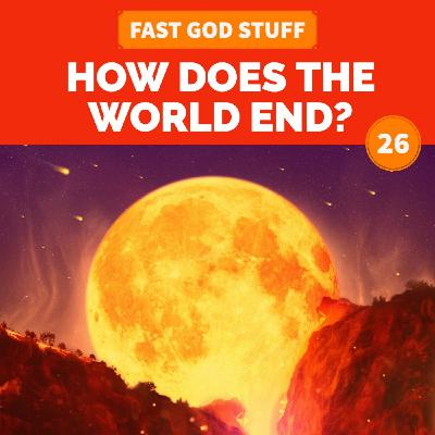 How Does the World End?