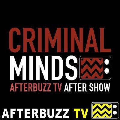 Criminal Minds S:12 | Alpha Male E:15 | AfterBuzz TV AfterShow