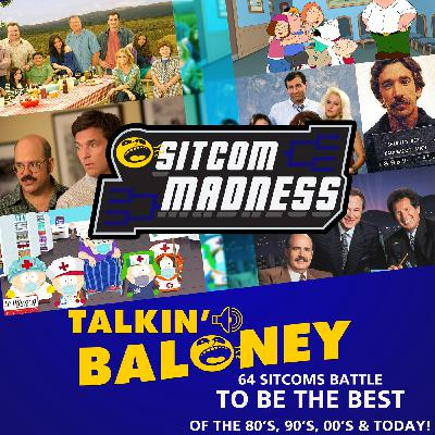 Sitcom Madness!  Field of 64 Sitcoms compete to be the Best!  Part 1