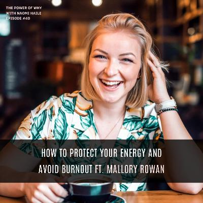 How to Protect Your Energy and Avoid Burnout | Mallory Rowan