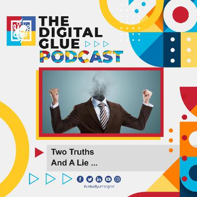 EP: 24 - Two Truths and a Lie ...