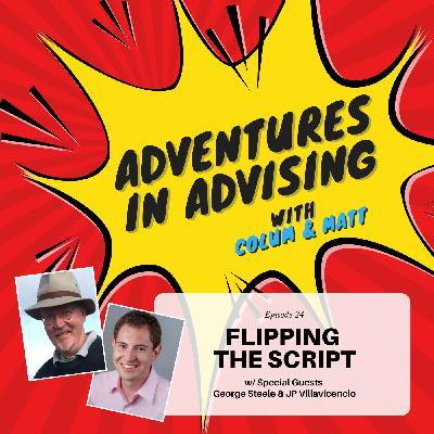 Flipping the Script - Adventures in Advising
