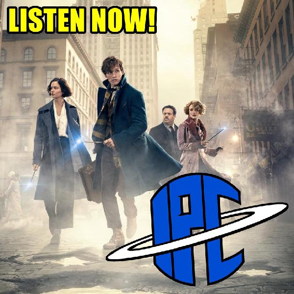 #215: Fantastic Beasts And Where To Find Them & Stan Lee Tribute | The IPC Podcast LIVE
