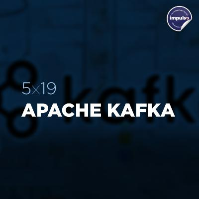 📮 5x19 - Short Tag #16: Apache Kafka