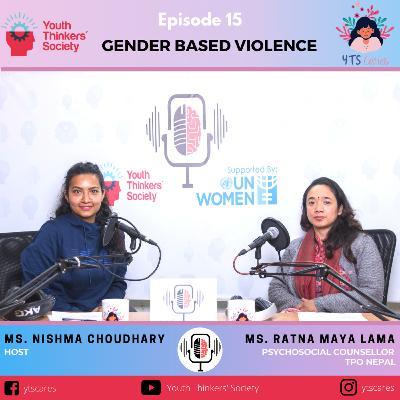 Episode 15 - Gender Based Violence