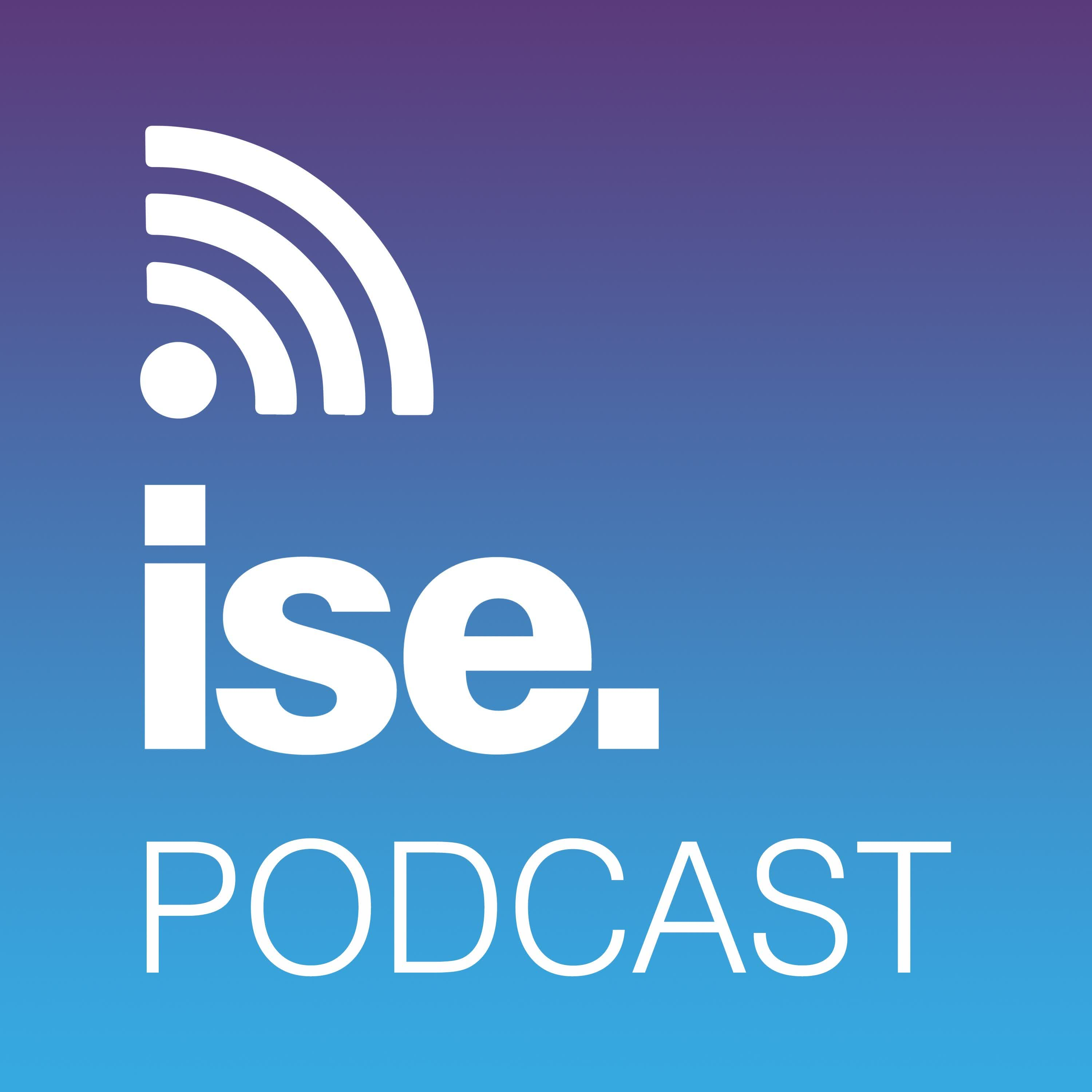 ISE Podcast