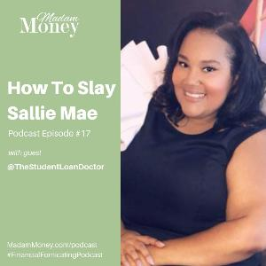 #17 - How to Slay Sallie Mae