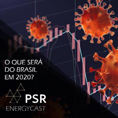 019 PSR Energycast - O que será do Brasil em 2020?