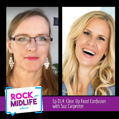 Ep.014: Clear Up Food Confusion with Suz Carpenter