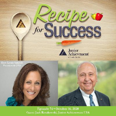 Recipe for Success with Guest Jack Kosakowski, Junior Achievement USA