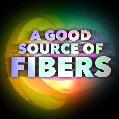 59: A Good Source of Fibers (Fiber Bundles)