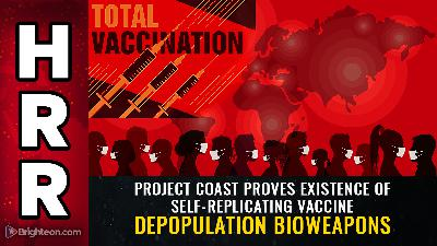 Project Coast proves existence of self-replicating vaccine DEPOPULATION bioweapons