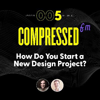 5 | How Do You Start a New Design Project?