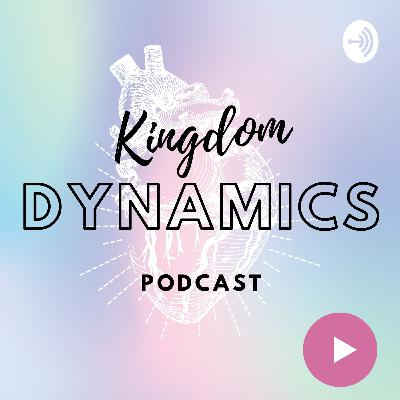 Episode 109: Values of the Kingdom Dynamics Podcast