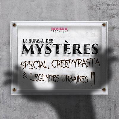 Episode 25 : Creepypasta et légendes urbaines II