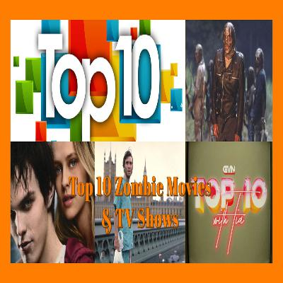 Top 10 Zombie Movies and TV Shows