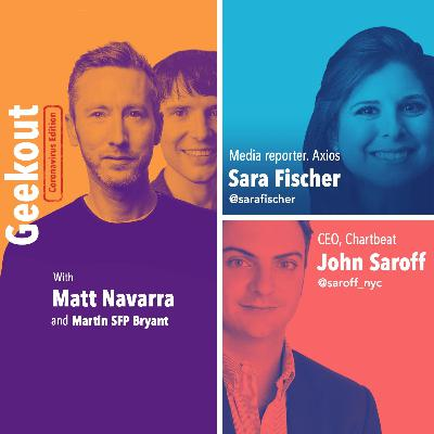 13. Coronavirus edition with Sara Fischer (Axios) and John Saroff (Chartbeat)