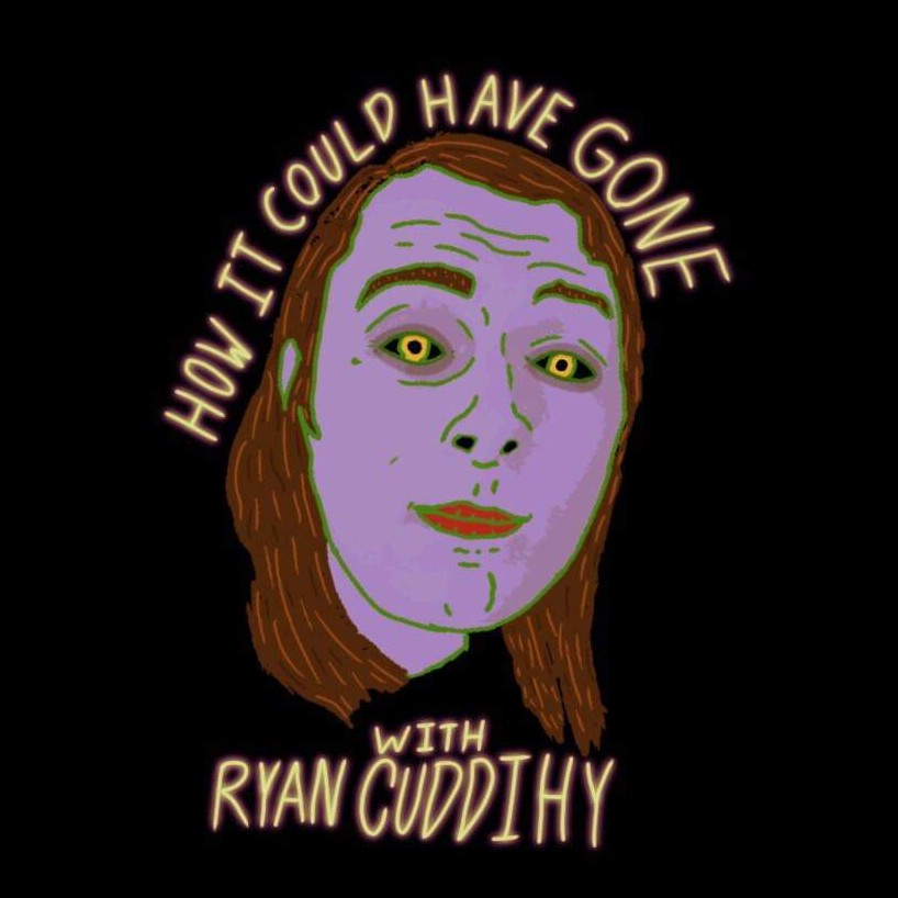 How It Could Have Gone with Ryan Cuddihy:Ryan Cuddihy