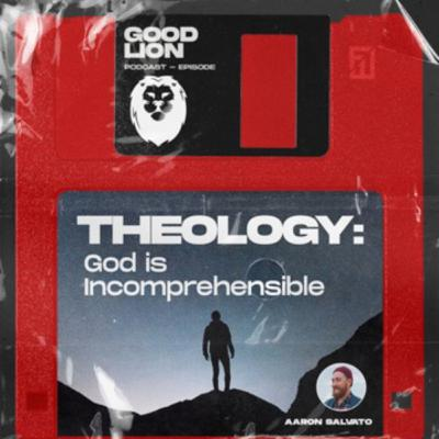 Theology: God is Incomprehensible