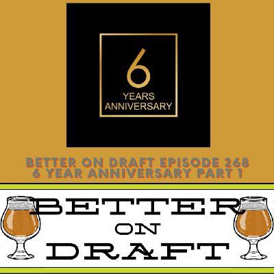 Better on Draft 268 - 6 Year Anniversary Part 1