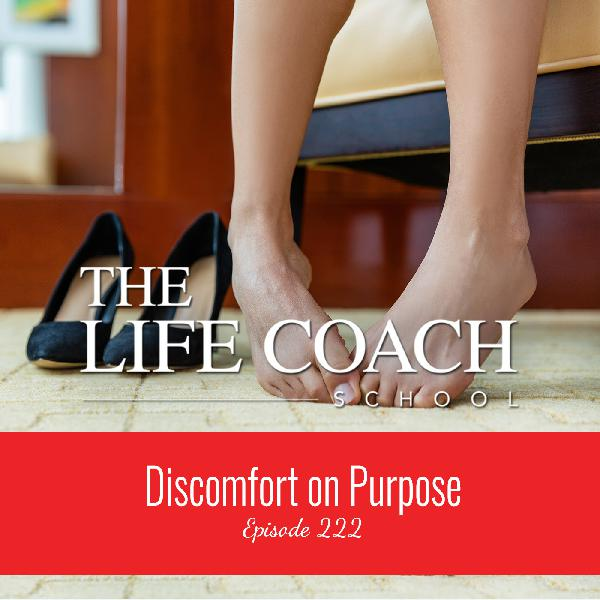 Ep #222: Discomfort on Purpose
