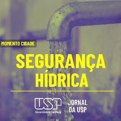 Momento Cidade #22: Como São Paulo pode garantir a segurança das suas águas?
