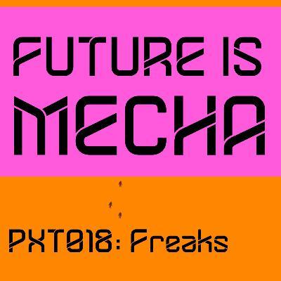 Episode 18: Freaks