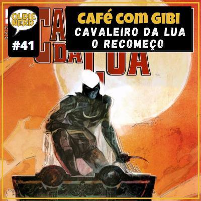 Café com Gibi 41: Cavaleiro da Lua