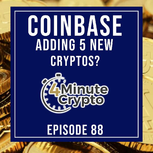 Are Five More Tokens Coming To Coinbase? | 4 Minute Crypto S1E88