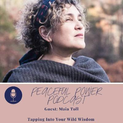 Maia Toll on Tapping Into Your Wild Wisdom