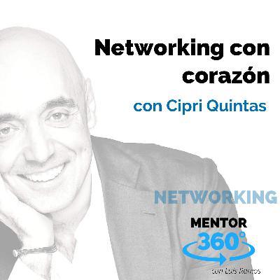 Networking con Corazón, con Cipri Quintas - NETWORKING - MENTOR360