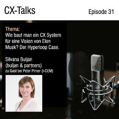 #31 Wie baut man ein CX System für eine Vision von Elon Musk? Der Hyperloop Case. Silvana Buljan (buljan & partners) im Gespräch mit Peter Pirner (i-CEM)