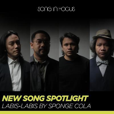 New Song Spotlight: Labis-labis by Sponge Cola (Bonus)