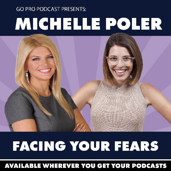 Michelle Poler:  Facing Your Fears