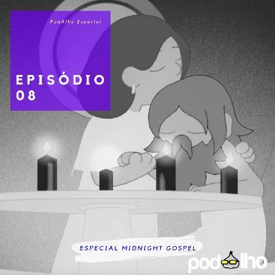 PodAlho | Midnight Gospel - O que fazer quando sofrer? Você chora!