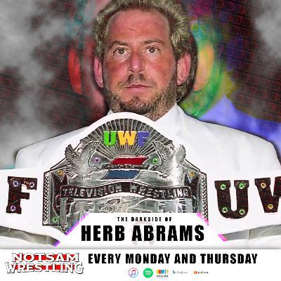 The Darkside of Herb Abrams - Notsam Wrestling 289