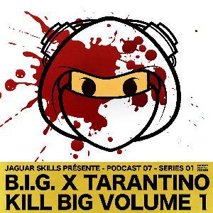 A JAGSKILLS JOINT – B.I.G X TARENTINO - KILL BIG VOLUME 1