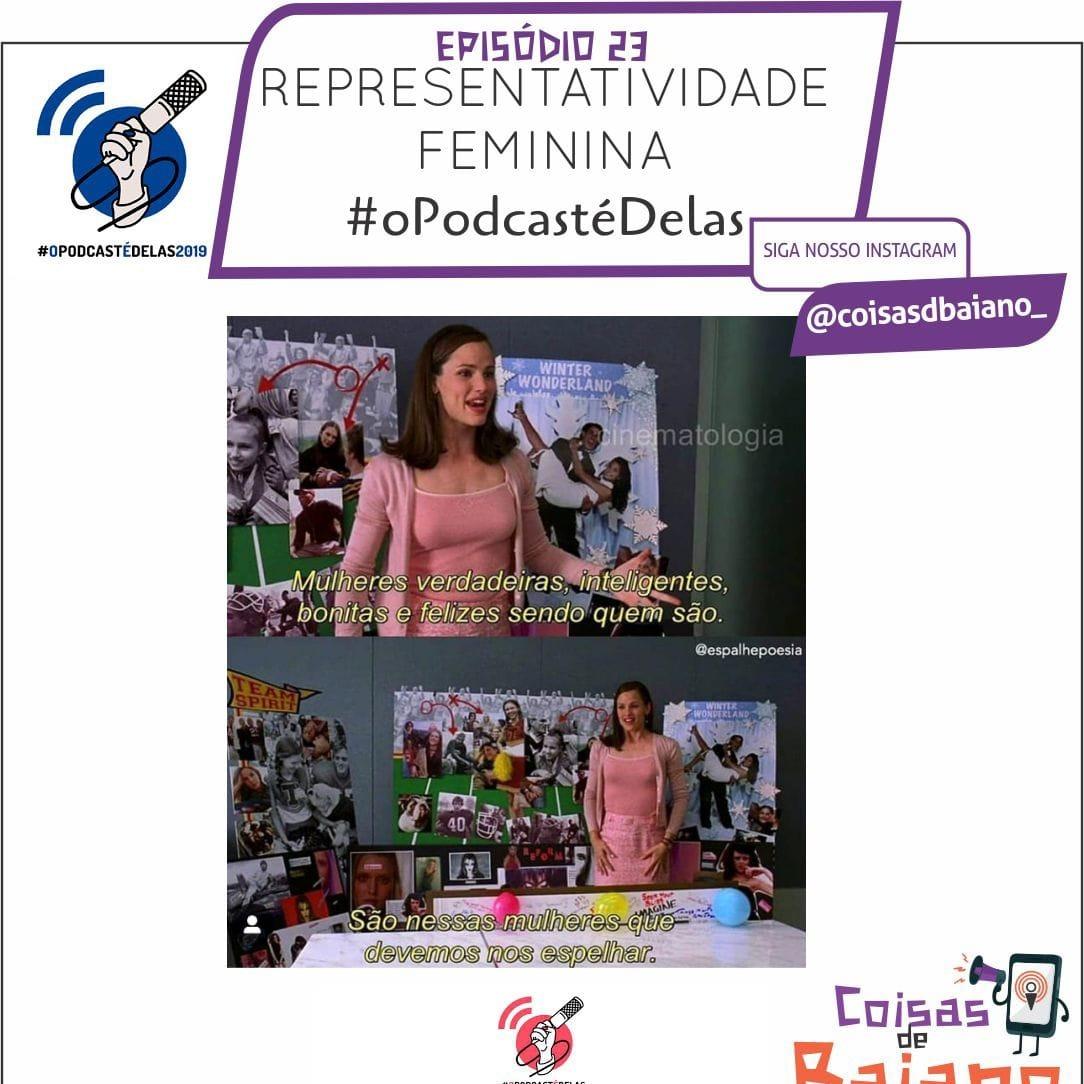 Episódio 23 - Representatividade Feminina #OPodcastÉDelas2019