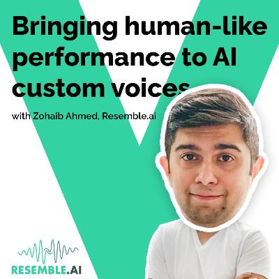 Bringing human-like performance to AI custom voices with Zohaib Ahmed