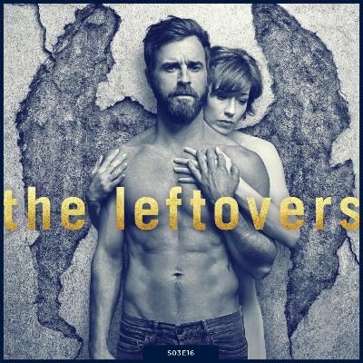 S03E16   The Leftovers [Série Completa]