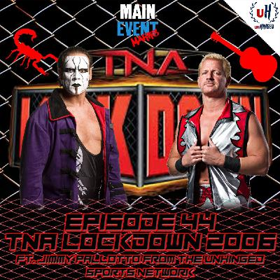 Episode 44: TNA Lockdown 2006 (ft. Jimmy Pallotto from the Unhinged Sports Network)