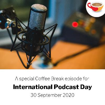 A special thank you from Coffee Break on International Podcast Day