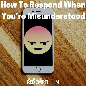 How To Respond When You're Misunderstood