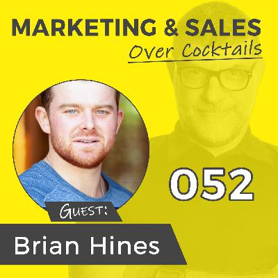052: Do You Know Your Sales WHY? with BRIAN J. HINES