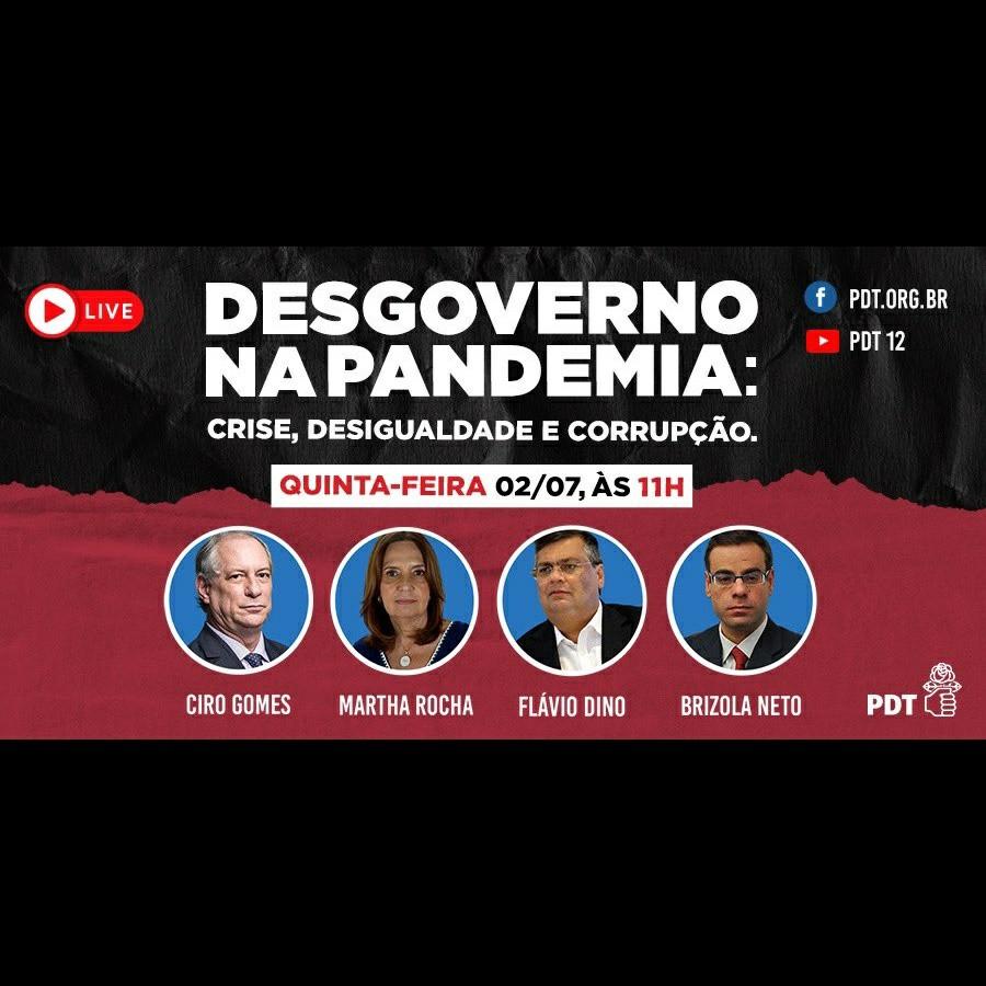 02/06/2020   Ciro Gomes debate com Flávio Dino, Martha Rocha e Brizola Neto.