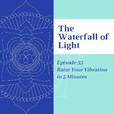 The Waterfall of Light - Episode 35