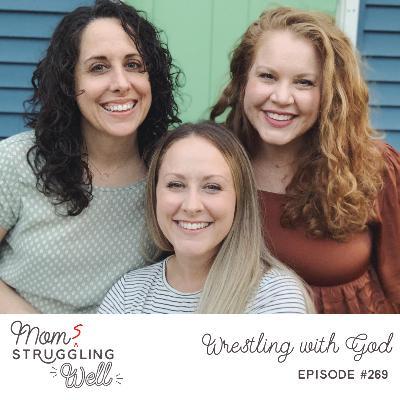 #269: Wrestling with God