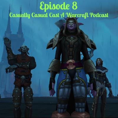 Casually Casual Cast #8: A World of Warcraft Podcast