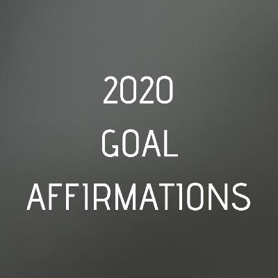 2020 Goal Affirmations